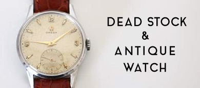 DEAD STOCK and ANTIQE WATCH